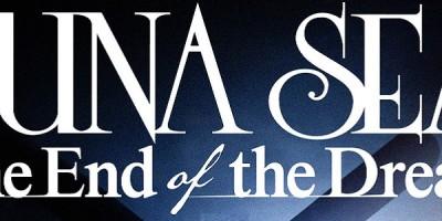 """Transmisión especial de Luna Sea: """"LUNA SEA TV SPECIAL -The End of the Dream-"""""""