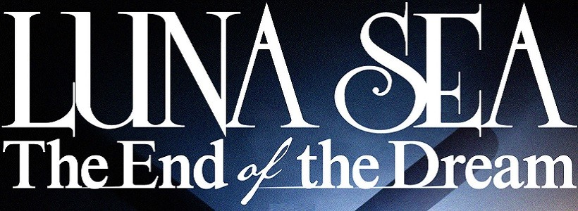 "Transmisión especial de Luna Sea: ""LUNA SEA TV SPECIAL -The End of the Dream-"""