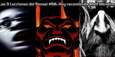 Las 3 Lecciones del Sensei #57: Hoy recomienda Matt Mendoza -HellsNoise Radio-