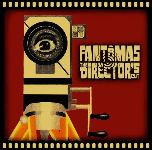 Fantomas Director's Cut