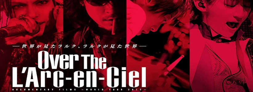 La película Over the L'Arc ~ en ~ Ciel Documentary Film se proyectará en Argentina