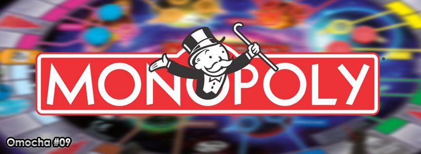 Omocha #09: Juegos Monopoly temáticos