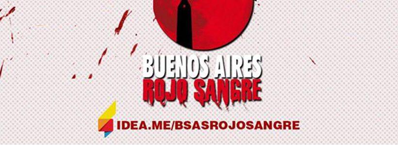 Buenos Aires Rojo Sangre necesita tu apoyo en Ideame