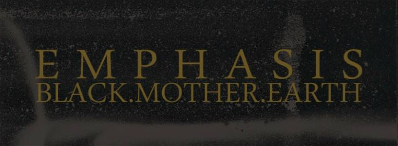 Emphasis_BlackMotherEarth01