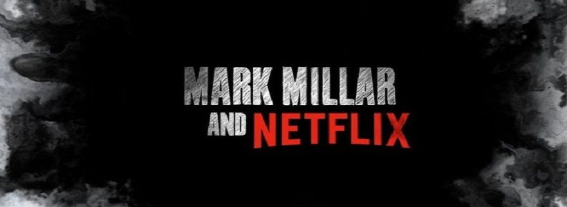 """[SDCC2018] Netflix apunta con todo al """"Millarworld"""""""