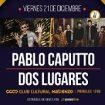 [Recital] Dos Lugares + Pablo Caputto cierran en el Club Cultural Matienzo